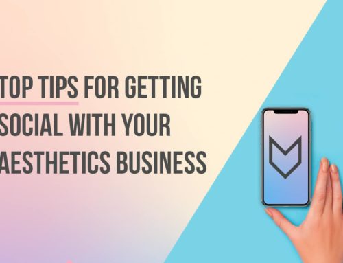 Top Tips for Getting Social with your Aesthetics Business