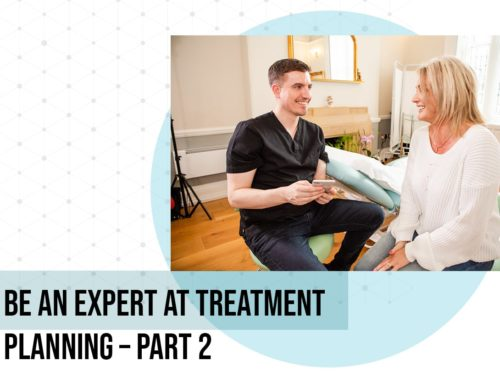 Be An Expert At Treatment Planning – Part 2